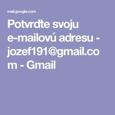 Potvrďte svoju e-mailovú adresu - jozef191@gmail.com - Gmail