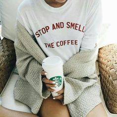 stop and smell the coffee