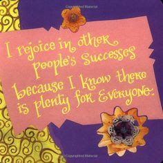Me regocijo en el éxito de los demás porque se que existe abundancia para todos