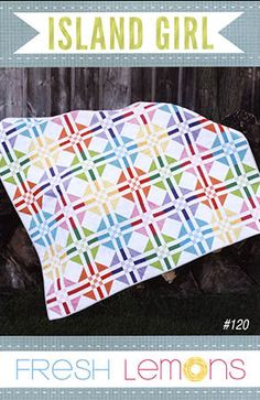 Island Girl Quilt Pattern    By Fresh Lemons Quilt    Island Girl is a bright and bold lap sized quilt pattern measuring 53 x 63.    The following