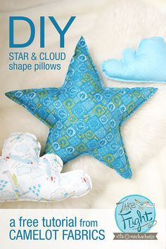 How To's Day: Star and Cloud Shape Pillows Tutorial | Camelot Fabrics. Freshly Made