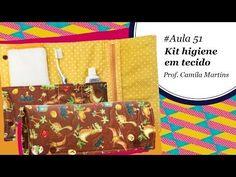 Patch & Arte com Lanmax - #aula51 - Kit higiene em tecido - YouTube