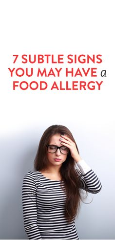 7 Subtle Signs You May Have A Food Allergy