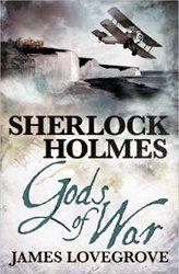 Sherlock Holmes: Gods of War by James Lovegrove