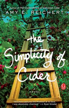The Simplicity of Cider is a charming love story with a touch of magic. A prickly gifted cider-maker whose quiet life is interrupted by the arrival of a handsome man and his young son at her family's careworn orchard. Books To Read For Women, Books For Moms, New Books, Magical Realism Books, Inspirational Reading Quotes, Unexpected Relationships, Amy, Feel Good Books, Uplifting Books