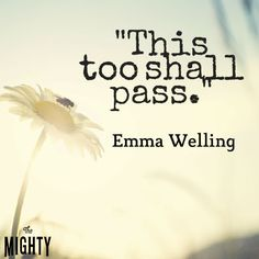 This too shall pass - A mantra to help someone get through #anxiety