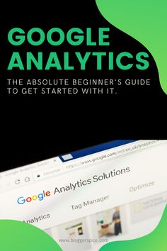 The Absolute Beginner's Guide to Get started with Google Analytics Business Launch, Seo Ranking, Website Ranking, Google Analytics, Business Website, Search Engine Optimization, Get Started, Social Media Marketing, Improve Yourself