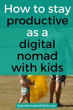 Productivity is a pain when you work and travel and even harder for a location independent family. So how to stay productive as a digital nomad with kids?