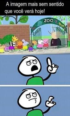 Memes engraçados brasileiros This image makes no sense to animals that go to a Zoo that they will see. Really Funny Memes, Stupid Funny Memes, Funny Relatable Memes, Memes Humor, Otaku Meme, Arabic Funny, Disney Memes, Funny Comics, Best Memes