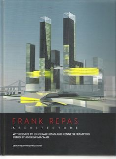 Frank Repas Architecture / with essays by John Rajchman, Kenneth Frampton ; intro by Andrew Macnair.-- Hong Kong : Design Media Publishing Limited, 2014.