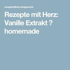 Rezepte mit Herz: Vanille Extrakt ♡ homemade