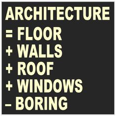 """Must share this with my class when we cover architecture - maybe have them write their own """"equations""""?"""