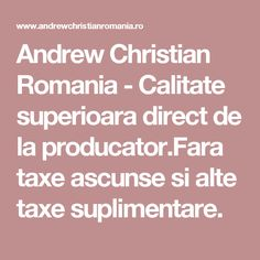 Andrew Christian Romania - Calitate superioara direct de la producator.Fara taxe ascunse si alte taxe suplimentare.