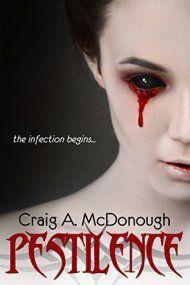 Pestilence: The Infection Begins by  Craig A. McDonough ebook deal