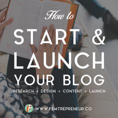 How to Start + Launch Your New Blog (and how I started this one)