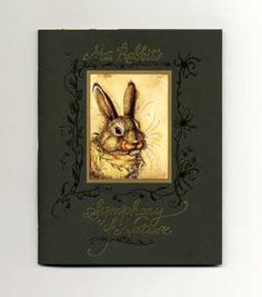 Mr. Rabbit's Symphony Of Nature.  First Edition/First Printing (Spring 2008) with French flaps in Very Fine condition. 24 hand-sewn pages, eleven tipped-in illustrations in full color by Charles van Sandwyk. Includes folded frog bookmark. $70