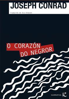 O Corazón do negror / Joseph Conrad ; traducido por Eva Almazán. Vigo : Faktoría K de Libros, 2009. http://kmelot.biblioteca.udc.es/record=b1432643~S1*gag