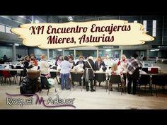 XII ENCUENTRO ENCAJE MIERES, ASTURIAS - Raquel M. Adsuar - YouTube