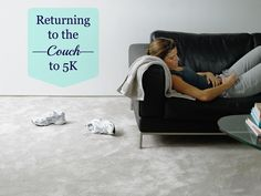 Returning to the—Couch—to 5K, by Jennifer Wilder. How often have you started and restarted a fitness plan app? I keep returning to the couch! #C25K #couchto5k #easeinto5k #running #fitness