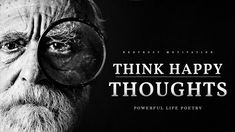 Read by Shane Morris Written by Edgar Albert Guest - Think happy thoughts! Think sunshine all the day; Refuse to let the trifling worries stay, Crowd ...