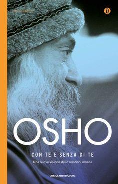 Con te e senza di te (Oscar spiritualità) di Osho, http://www.amazon.it/dp/B00606TTVO/ref=cm_sw_r_pi_dp_shr-tb1FADDJR