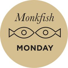 Monkfish Monday