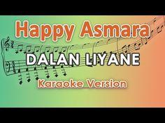 Happy Asmara - Dalan Liyane (Karaoke Lirik Tanpa Vokal) by regis - YouTube Dj Remix, Karaoke, Happy, Youtube, Ser Feliz, Youtubers, Youtube Movies, Being Happy
