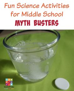 25+ Fun Science Activities for Middle School Myth Busters