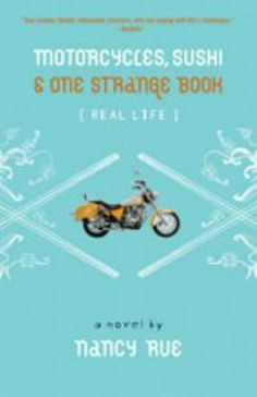 """""""Motorcycles, Sushi & One Strange Book"""" by Nancy Rue was the 2011 Christy Award winner for Young Adult fiction."""