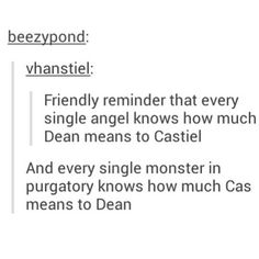 ''Every single angel knows how much Dean means to Castiel and every single monster in Purgatory knows how much Cas means to Dean.'' / Supernatural