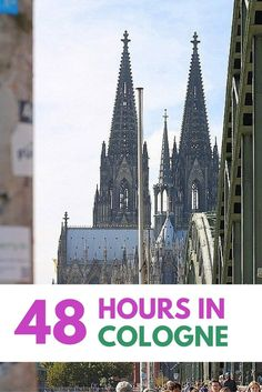 48 hours in Cologne, Germany