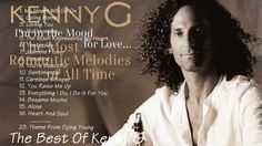 ✿ ❤ Perihan ❤ ✿ ♪ KENNY G: The Best Of Kenny G
