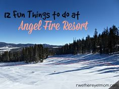 Angel Fire Resort in New Mexico is a great plea for families, with lots of fun to be had - more than just downhill skiing, there's tubing, sledding, nordic, & more
