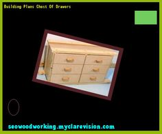 Building Plans Chest Of Drawers 191203 - Woodworking Plans and Projects!
