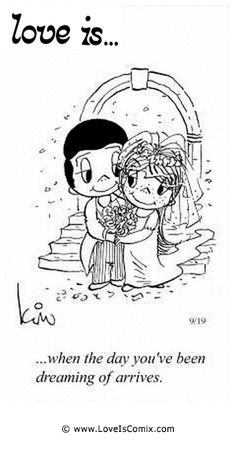 Love is. Number one website for Love Is. Funny Love is. pictures and love quotes. Love is. comic strips created by Kim Casali, conceived by and drawn by Bill Asprey. Everyday with a new Love Is. Love Is Cartoon, Love Is Comic, Cartoons Love, Love Quotes For Wedding, Romantic Love Quotes, Wedding Couples, Wedding Ideas, Trendy Wedding, Betty Boop