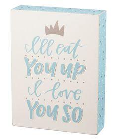 Look at this #zulilyfind! 'Eat You Up' Box Sign #zulilyfinds