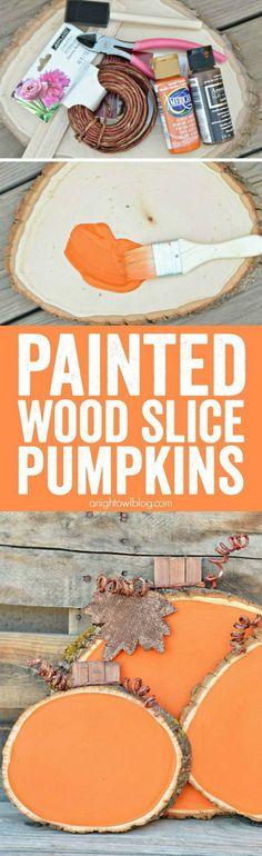 Painted Wood Slice Pumpkins.                                                                                                                                                                                 More