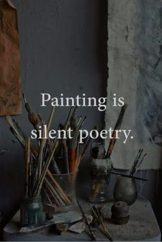 Painting is silent poetry Painting is silent poetry Artist Aesthetic, Quote Aesthetic, Aesthetic Drawing, True Quotes, Words Quotes, Sayings, Heart Quotes, Qoutes, Citation Art