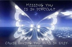 """""""Missing you is so difficult, 'cause loving you was so easy. I Miss My Daughter, Miss You Mom, My Beautiful Daughter, Mom And Dad, Pet Loss Grief, Grief Poems, Missing My Son, Grieving Quotes, Memories Quotes"""