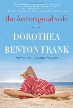The Last Original Wife: A Novel by Dorothea Benton Frank,http://www.amazon.com/dp/0062132474/ref=cm_sw_r_pi_dp_cS1otb0ADKGMVPKV