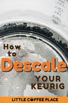 Descaling your Keurig is essential to the machines longevity, proper water flow and making fresh tasting coffee. It's easy and takes very little time. #littlecoffeeplace #Keurig #Descale #homecoffeestation