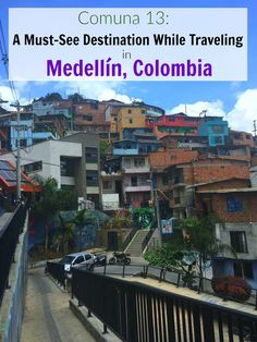 It was once known as the most dangerous neighborhood in Medellin, Colombia, now it's a place you should definitely visit.