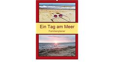 Ein Tag am Meer - Familienplaner (Wandkalender 2021 DIN A2 hoch) Am Meer, Cover, Books, Author, Wall Calendars, Drawing Pictures, Deutsch, Libros, Book