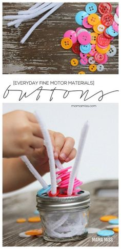 You know that activity where you put pipe cleaners into a jar? You can extend it by putting these buttons in. Everyday Fine Motor Materials - Buttons | @mamamissblog #finemotor #buttons #playmatters