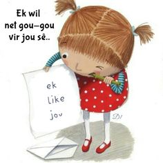 wil net gou-gou vir jou sê..  ek 'like' jou Afrikaanse Quotes, Goeie More, Jehovah, Wisdom Quotes, Inspirational Quotes, Christmas Ornaments, Holiday Decor, Words, Relationships
