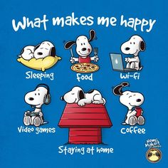 What makes me happy @teeso.in #snoopy #peanuts #sleeping #food #wi-fi #videogames #coffee
