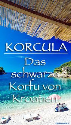 Korcula - the black Corfu of Croatia - Reisen - Urlaub Corfu, Great Places, Places To See, Europa Tour, Travel Tags, Reisen In Europa, Voyage Europe, Destination Voyage, Croatia Travel