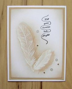 Dreams take Flight by - Cards and Paper Crafts at Splitcoaststampers Homemade Birthday Cards, Homemade Cards, Feather Cards, Make Your Own Card, Stampin Up Cards, Cricut Cards, I Card, Stamp Card, Bird Cards