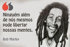 Ninguém além de nós mesmos pode libertar nossas mentes. Bob Marley Bob Marley, Frases, Little People, Break Free, Thoughts, Authors, Pictures