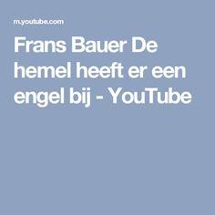 Frans Bauer De hemel heeft er een engel bij - YouTube